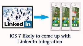 iOS 7 likely to come up with LinkedIn Integration ~ TechStake - Technology News Blog | Tech News N Updates | Scoop.it