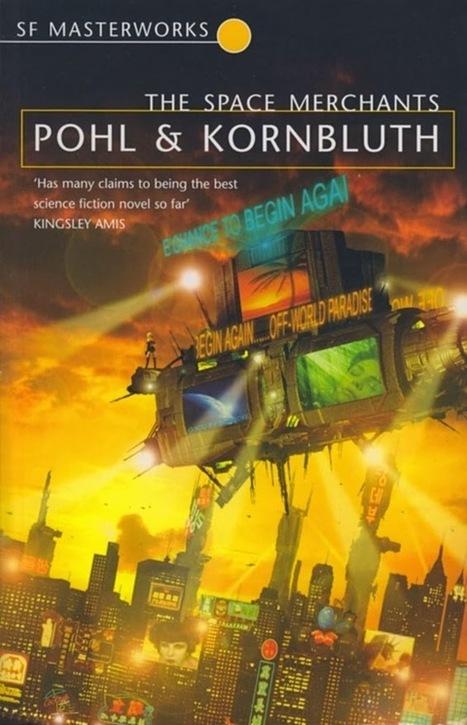 Viagem a Andrómeda: Frederik Pohl e a criação de The Space Merchants | Ficção científica literária | Scoop.it