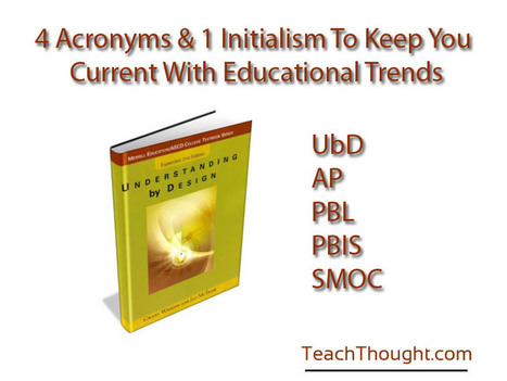 4 Acronyms & 1 Initialism To Keep You Current With Educational Trends | School Leadership, Leadership, in General, Tools and Resources, Advice and humor | Scoop.it