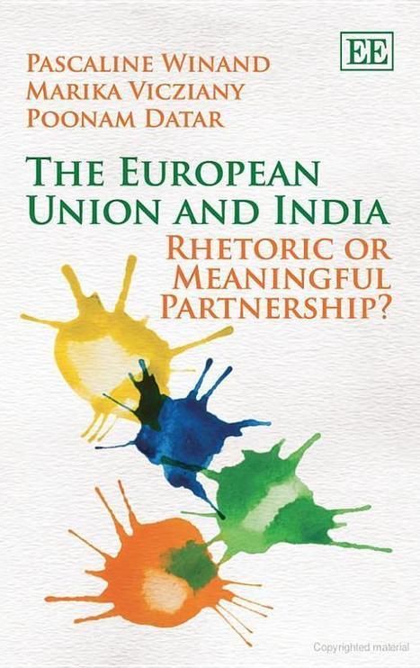The European Union and India: Rhetoric or Meaningful Partnership | Edward Elgar Publishing | Development, agriculture, hunger, malnutrition | Scoop.it