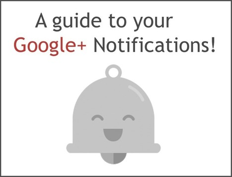 A guide to Google Plus notifications | Google - a Plus for Business | Scoop.it