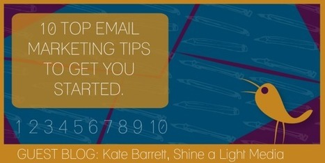 10 Top Email Marketing Tips to get you started. | Email | Scoop.it