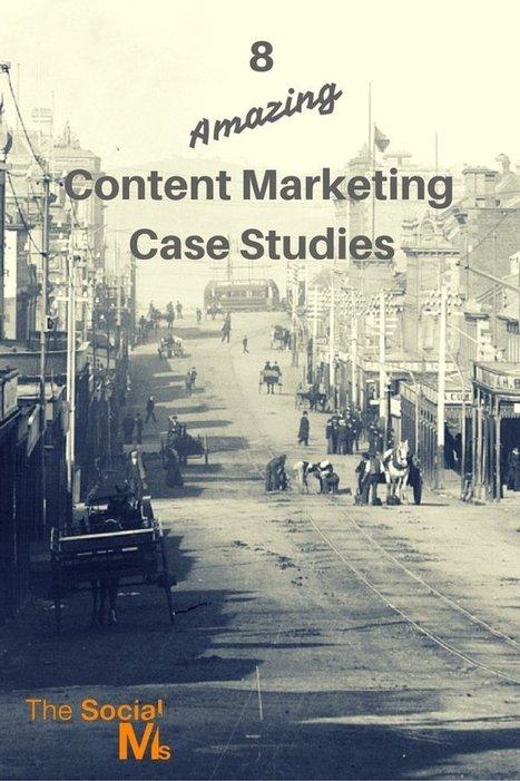 8 Outstanding Content Marketing Case Studies | Digital Content Marketing | Scoop.it