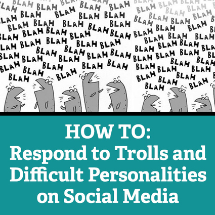 HOW TO: Respond to Trolls and Difficult Personalities on Social Media | News of my interest | Scoop.it