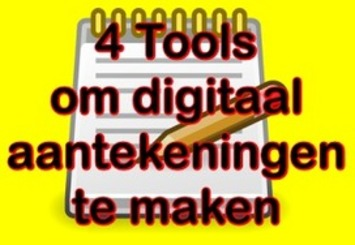 4 Handige tools om snel digitaal aantekeningen te maken | Edu-Curator | Scoop.it