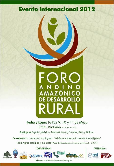 Expertos/as debatirán sobre Desarrollo Rural en el primer Foro Andino Amazónico en La Paz, Bolivia | Biocultural Diversity for Territorial Sustainable Development Reporter | Scoop.it