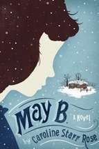 """May B."" by Caroline Starr Rose 