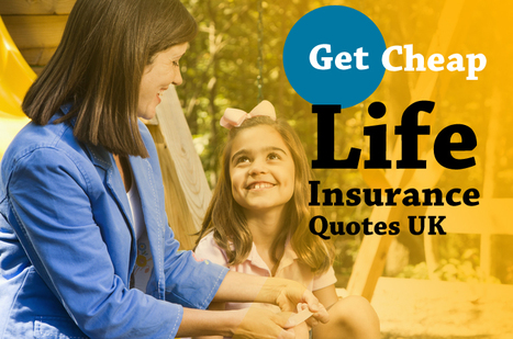 Get Cheap Life Insurance Quotes UK | Insurance Quotes | Scoop.it