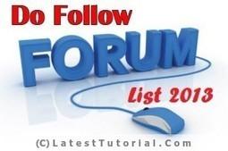 Top 20 High PR DoFollow Forums to Increase Backlinks In 2013 | LatestTutorial.com | Blogging | Scoop.it