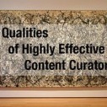 7 Qualities of Highly Effective Content Curators   Business in a Social Media World   Scoop.it
