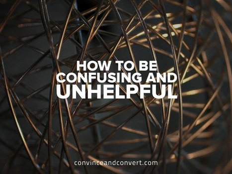 How to Be Confusing and Unhelpful | Marcom | Scoop.it