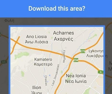 Πώς θα κατεβάσετε offline χάρτες στο Google Maps app; | apps for libraries | Scoop.it