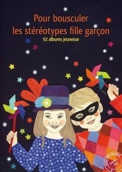 Des albums jeunesse pour bousculer les stéréotypes fille - garçon | Le 8 mars c'est toute l'année | Littérature enfants | Scoop.it