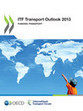 ITF Transport Outlook 2013 | OECD READ edition | Express & Logistics | Scoop.it