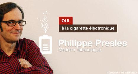 Philippe Presles : le médecin tabacologue convaincu des bienfaits de la cigarette électronique | la cigarette électronique | Scoop.it