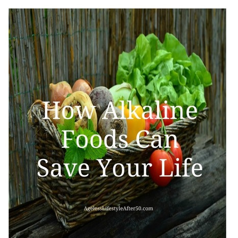 How Alkaline Foods Can Save Your Life   Live Healthy   Scoop.it