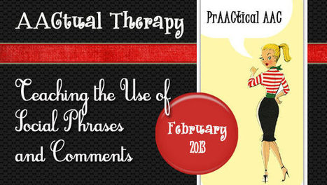 AACtual Therapy: Teaching the Use of Social Phrases and Comments | Social Skills & Autism | Scoop.it