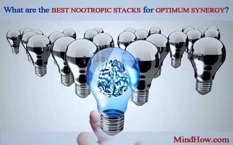 What Are the Best Nootropic Stacks for Optimum Synergy? | Brain Health Tips | Scoop.it