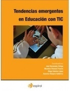 Tendencias Emergentes en Educación con TIC | Learning about Technology and Education | Scoop.it