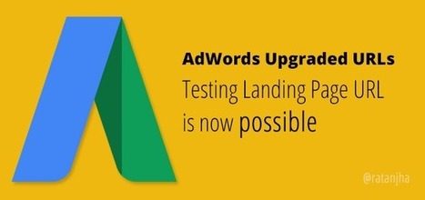 Upgraded URLs - Testing Final URL + Tracking Template is now possible | Online Marketing | Scoop.it