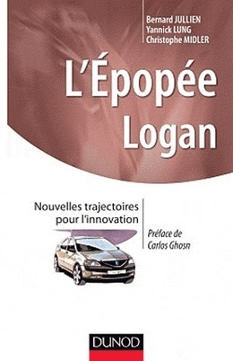 L'épopée Logan : nouvelles trajectoires pour l'innovation, B. Jullien, Y. Lung, C. Midler, 2012 | Ouvrages économie & gestion | Scoop.it