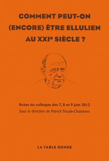 Comment peut-on (encore) être ellulien au XXIe siècle ? sous la dir. de P. Troude-Chastenet, 2014 | Ouvrages droit & science politique | Scoop.it