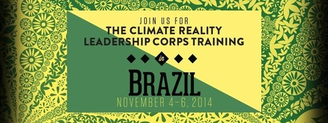 Climate Reality Leadership Corps - Brazil Training 2014 | Climate - Water - Ecology - People and Sustainability post Rio+20 | Scoop.it