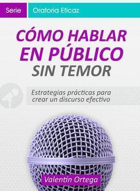 Como Hablar en Publico sin Temor – Valentin Ortega | FreeLibros | Educacion, ecologia y TIC | Scoop.it