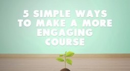 5 Simple Ways to Make a More Engaging Course | eLearning Industry | Scoop.it