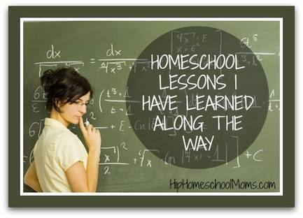 Homeschool Lessons I Have Learned Along the Way - Hip Homeschool Moms   Learning activities for kids   Scoop.it