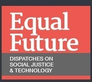 "Equal Future » Decisions Driven by Undisclosed ""Big Data"" May Escape Civil Rights Scrutiny, Researchers Warn 