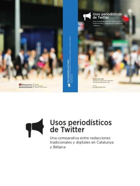 Usos period&iacute;sticos de Twitter. Una comparativa entre redacciones tradicionales y digitales de Catalunya y B&eacute;lgica /&nbsp; <br/>Susana P&eacute;rez-Soler | Comunicaci&oacute;n en la era digital | Scoop.it