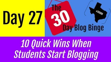10 Quick Wins When Students Start Blogging | Social Media & Digital Literacy in Education | Scoop.it