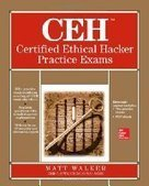 CEH Certified Ethical Hacker Practice Exams - Free eBook Share | IT Books Free Share | Scoop.it