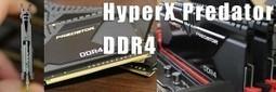 Kingston HyperX Predator DDR4 Review | HighTechPoint | Scoop.it