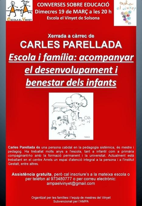 XERRADA DE CARLES PARELLADA A L'ESCOLA EL VINYET. 19 DE MARÇ ~ AMPA ESCOLA EL VINYET | Pedagogia Sistèmica | Scoop.it