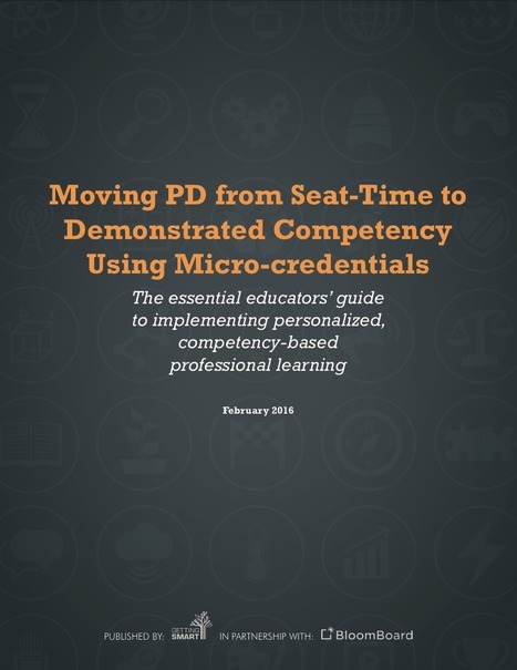 Moving PD from Seat-Time to Demonstrated Competency Using Micro-credentials | Learning Technology News | Scoop.it