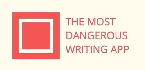 The Most Dangerous Writing App   I'm Bringing Techy Back   Scoop.it