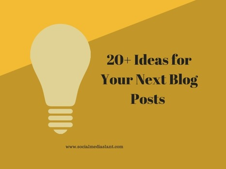 20+ ideas for your next post | Business in a Social Media World | Scoop.it