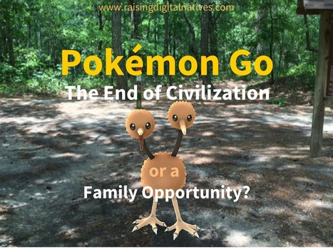 Pokemon Go: The End of Civilization or a Family Opportunity? | Pedagogia Infomacional | Scoop.it