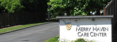 Welcome to Merry Haven Care Center | Snohomish, WA | Senior seminar | Scoop.it