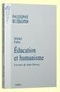 Éducation et humanisme Lecture de John Dewey Michel Fabre | Alerte sur les ouvrages parus | Scoop.it