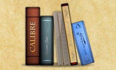 Guía práctica para convertir libros con Calibre | Universidad 3.0 | Scoop.it