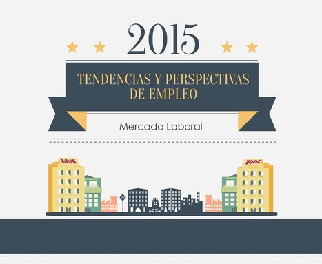 Tendencias y perspectivas de empleo 2015 | Valientes y Emprendedores | Scoop.it