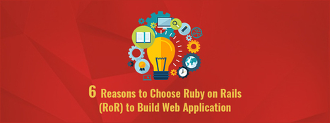 6 Reasons to Choose Ruby on Rails (RoR) to Build Web Application - RailsCarma  | Software Solutions | Scoop.it