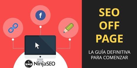 SEO Off Page, Optimización para el Posicionamiento Web | Potenciando Competencias - Desarrollando el Talento - Aprendiendo | Scoop.it