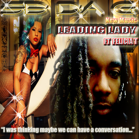 "New SB Da G ""LEADING LADY"" ft Felecia T #NowThatsGoodMusic 