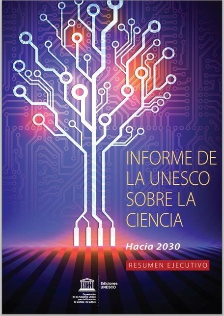 Informe de la UNESCO sobre la Ciencias hacia el 2030 | RedDOLAC | Scoop.it