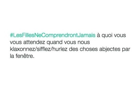 #LesFillesNeComprendrontJamais, un hashtag plus instructif qu'il n'y paraît | Trollface , meme et humour 2.0 | Scoop.it