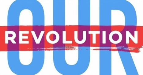 Making 'Our Revolution' Ours | Everything You Need to Know           Re: Bernie Sanders | Scoop.it